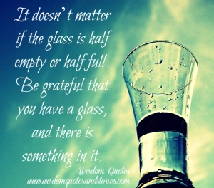 Half Empty or Half Full, Pesssimist and Optimist View