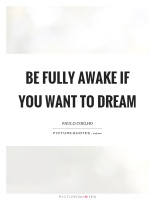 be-fully-awake-if-you-want-to-dream-quote-1.jpg