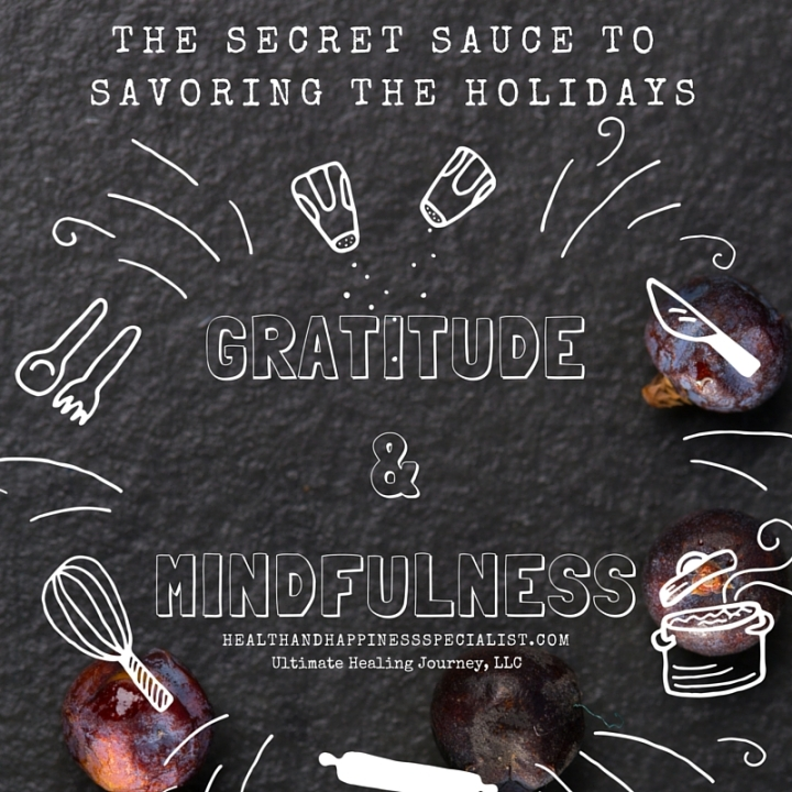 The-Secret-Sauce-for-a-Health-Happy-Holiday-Season-Gratitude-Mindfulness-6-11180.jpg